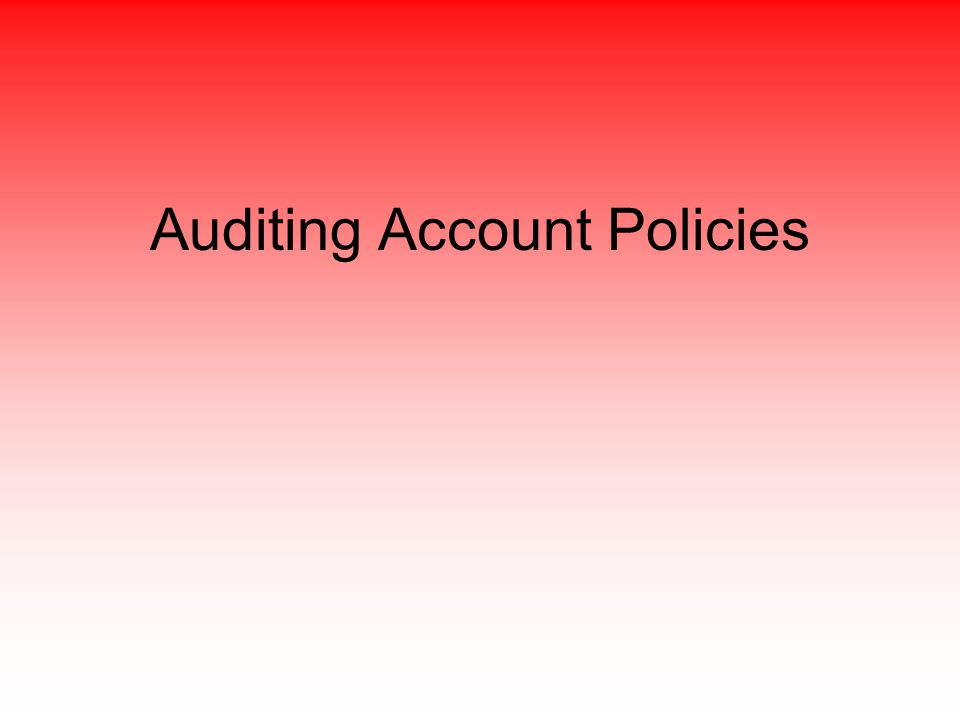 Auditing Account Policies