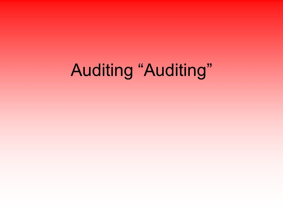 Auditing Auditing