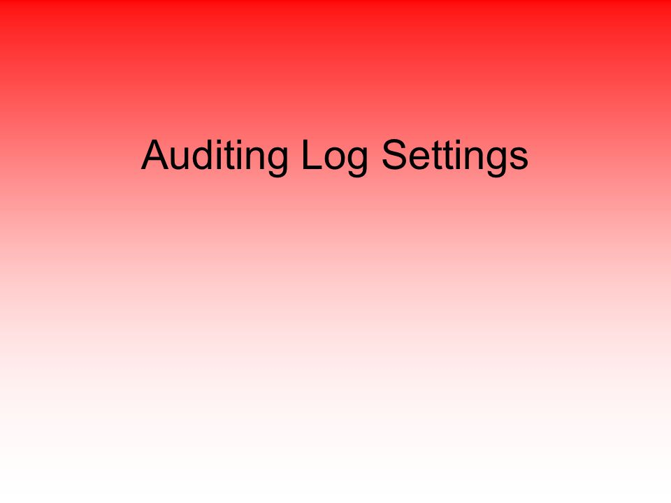 Auditing Log Settings