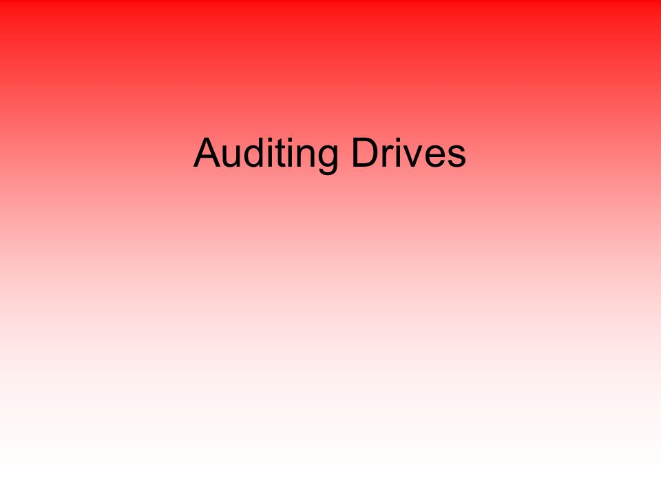 Auditing Drives