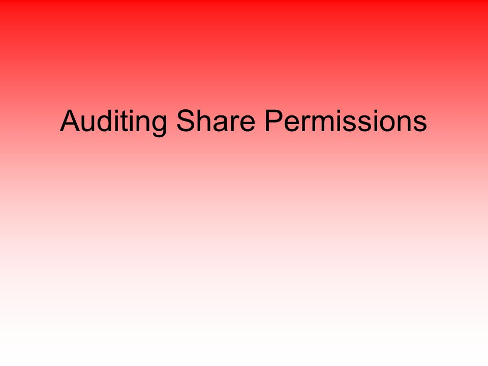 Auditing Share Permissions