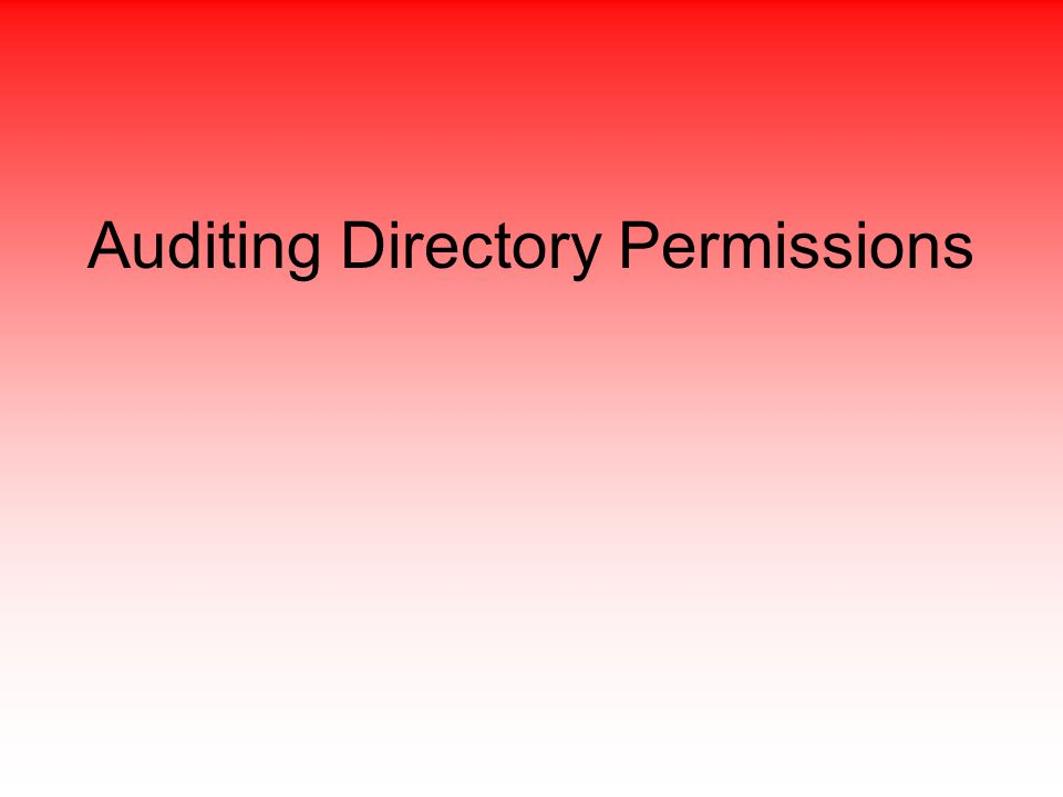 Auditing Directory Permissions