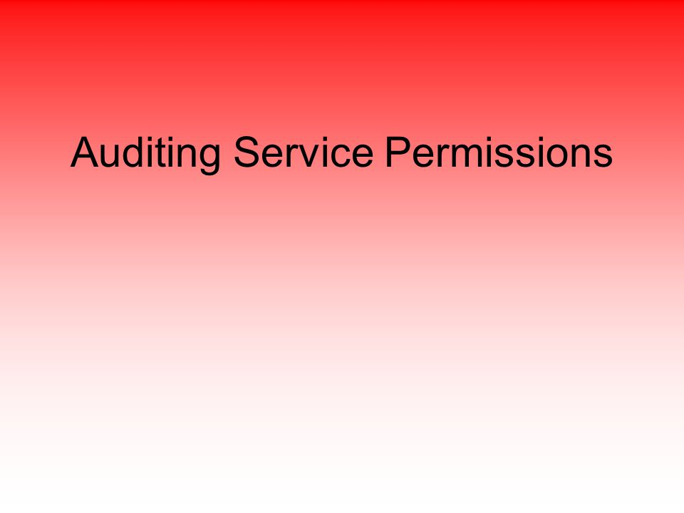 Auditing Service Permissions