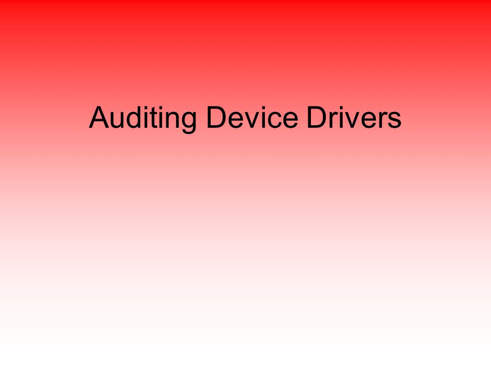 Auditing Device Drivers