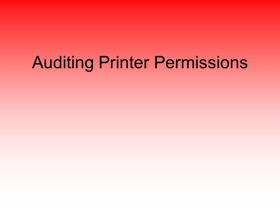 Auditing Printer Permissions