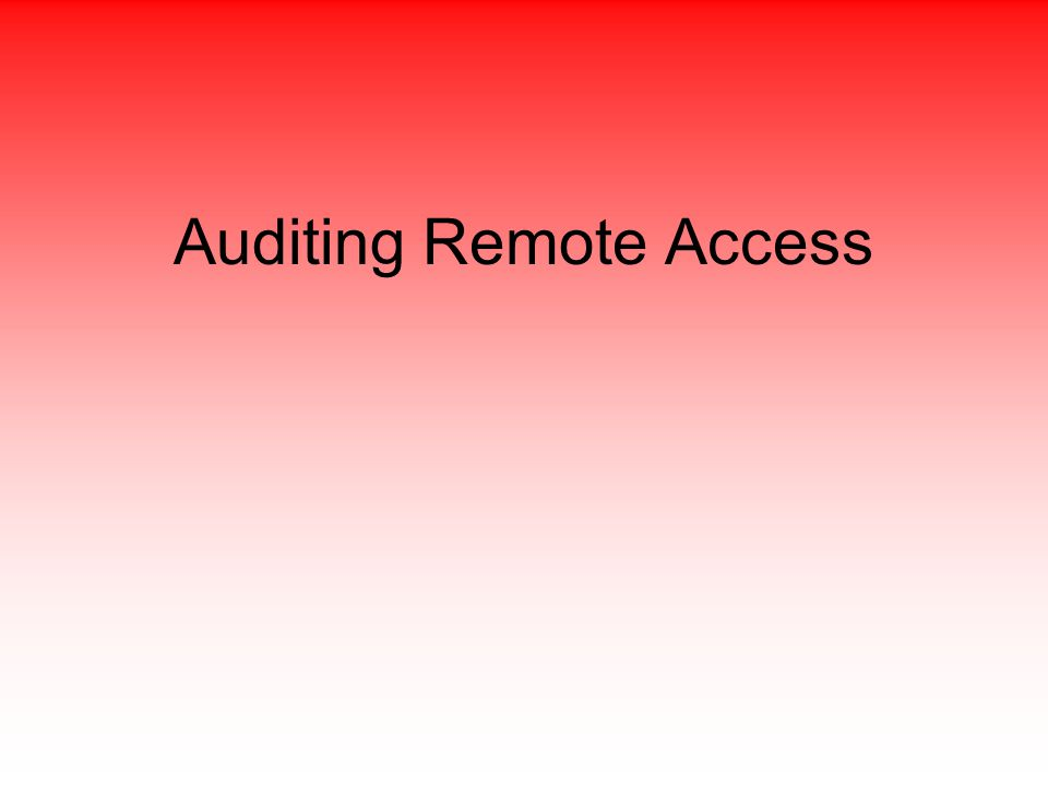 Auditing Remote Access