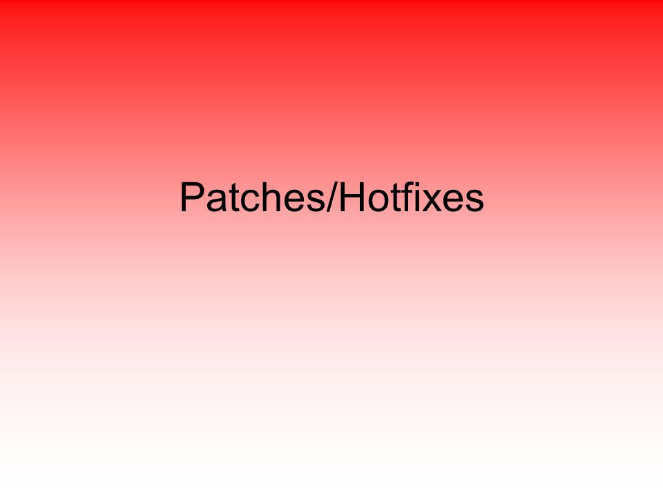 Patches/Hotfixes