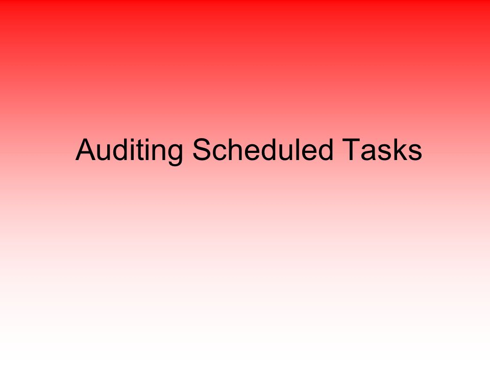 Auditing Scheduled Tasks