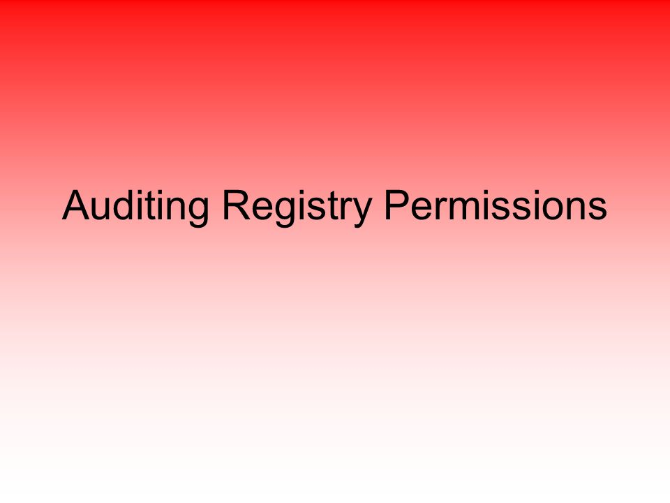 Auditing Registry Permissions