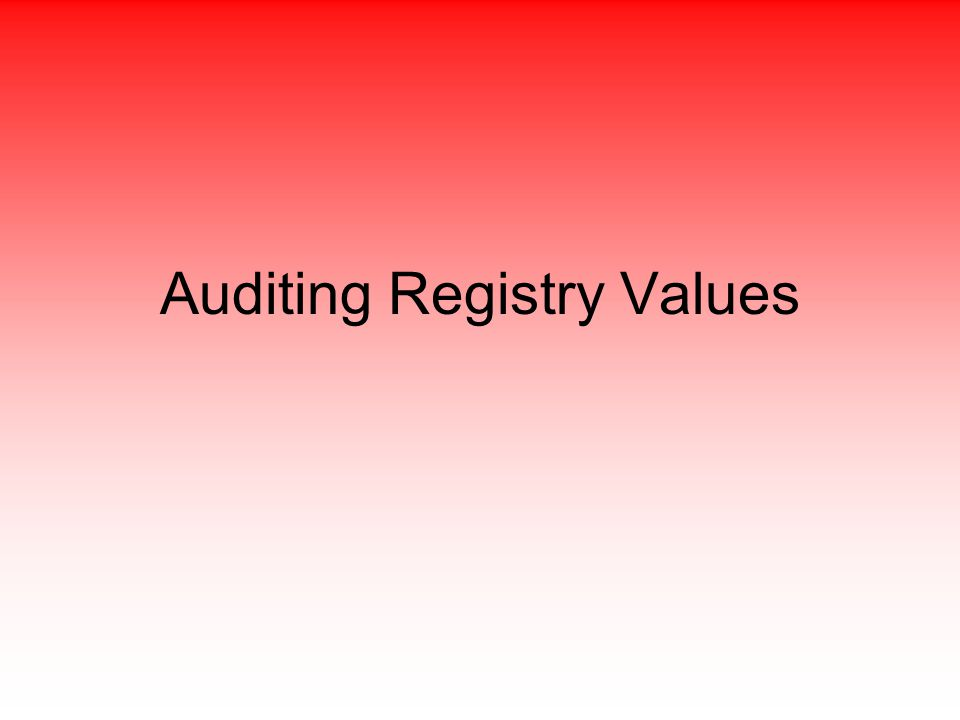 Auditing Registry Values