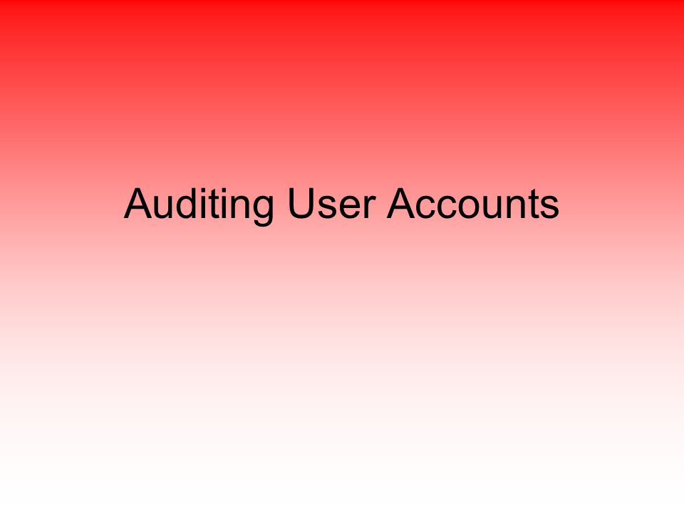 Auditing User Accounts