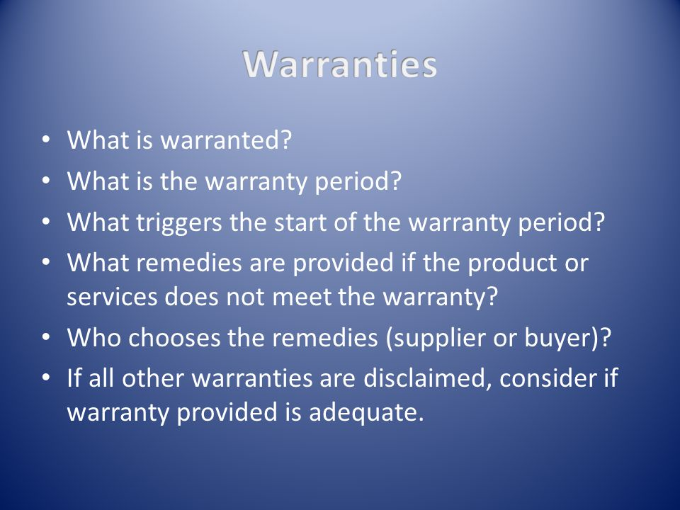 What is warranted. What is the warranty period. What triggers the start of the warranty period.