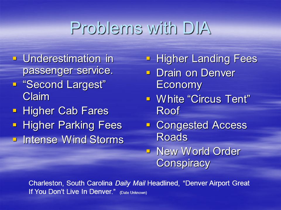Problems with DIA  Underestimation in passenger service.