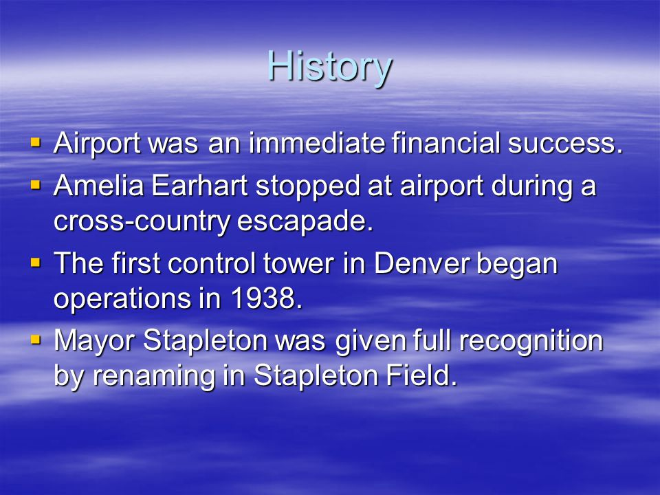 History  Airport was an immediate financial success.