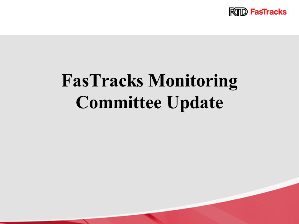 FasTracks Monitoring Committee Update