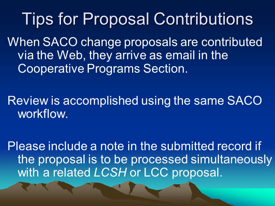 Tips for Proposal Contributions When SACO change proposals are contributed via the Web, they arrive as email in the Cooperative Programs Section.