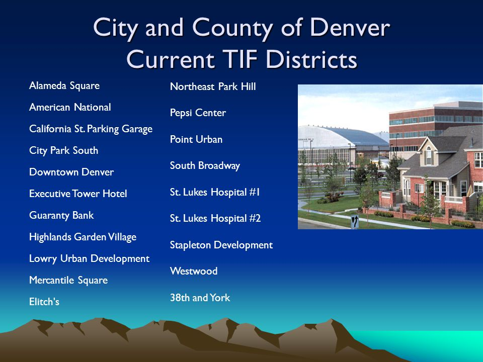 City and County of Denver Current TIF Districts Alameda Square American National California St.