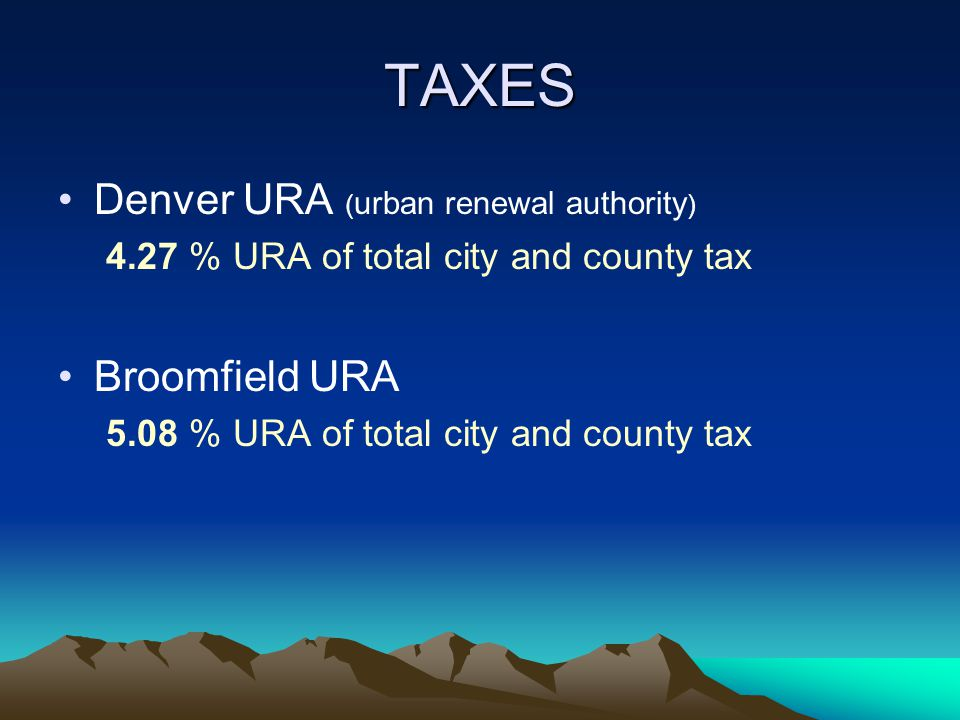 Tracking Tax Dollars & URA Abstract of assessment TIF districts URA in Miscellaneous section ` Denver City and County Loss to DURA $10,930,735 Denver School System Loss to DURA $15, 425,592