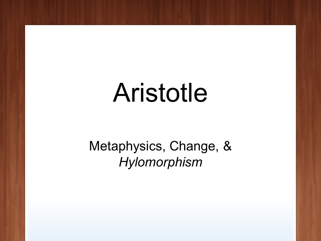 Aristotle Metaphysics, Change, & Hylomorphism