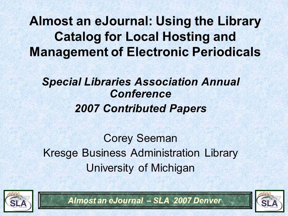 Almost an eJournal – SLA 2007 Denver The epiphany.