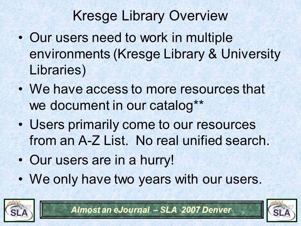 Almost an eJournal – SLA 2007 Denver Questions.