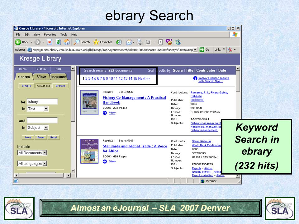 Almost an eJournal – SLA 2007 Denver ebrary Search Keyword Search in ebrary (232 hits)
