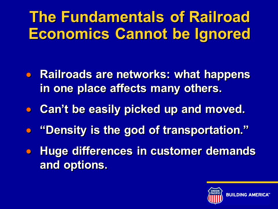 The Fundamentals of Railroad Economics Cannot be Ignored  Railroads are networks: what happens in one place affects many others.