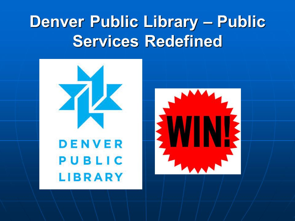 Denver Public Library – Public Services Redefined