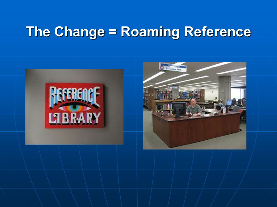 The Change = Roaming Reference
