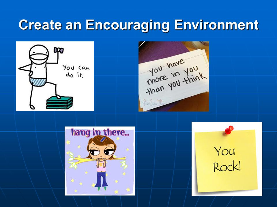 Create an Encouraging Environment