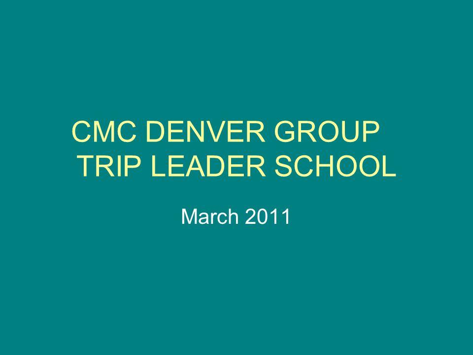 CMC DENVER GROUP TRIP LEADER SCHOOL March 2011
