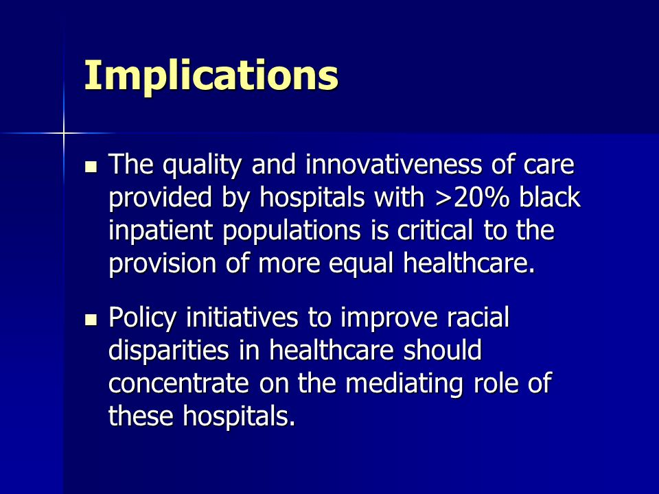 Implications The quality and innovativeness of care provided by hospitals with >20% black inpatient populations is critical to the provision of more equal healthcare.