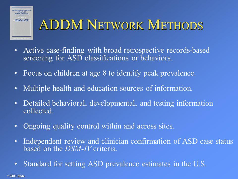 ASD characteristics Measured intelligence Severe-------------------------------------Gifted Social interaction Aloof----------------Passive-------------Active but odd Communication Nonverbal------------------------------------------Verbal Behaviors Intense-----------------------------------------------Mild Sensory Hyposensitve---------------------------Hypersensitive Motor Uncoordinated-----------------------------Coordinated Slide courtesy of Catherine Rice, PhD