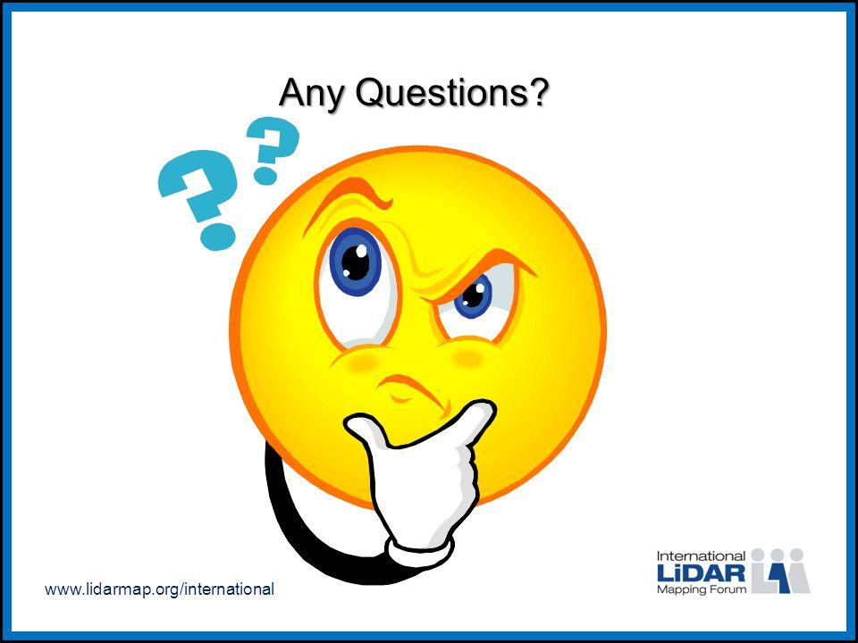 www.lidarmap.org/international Any Questions?