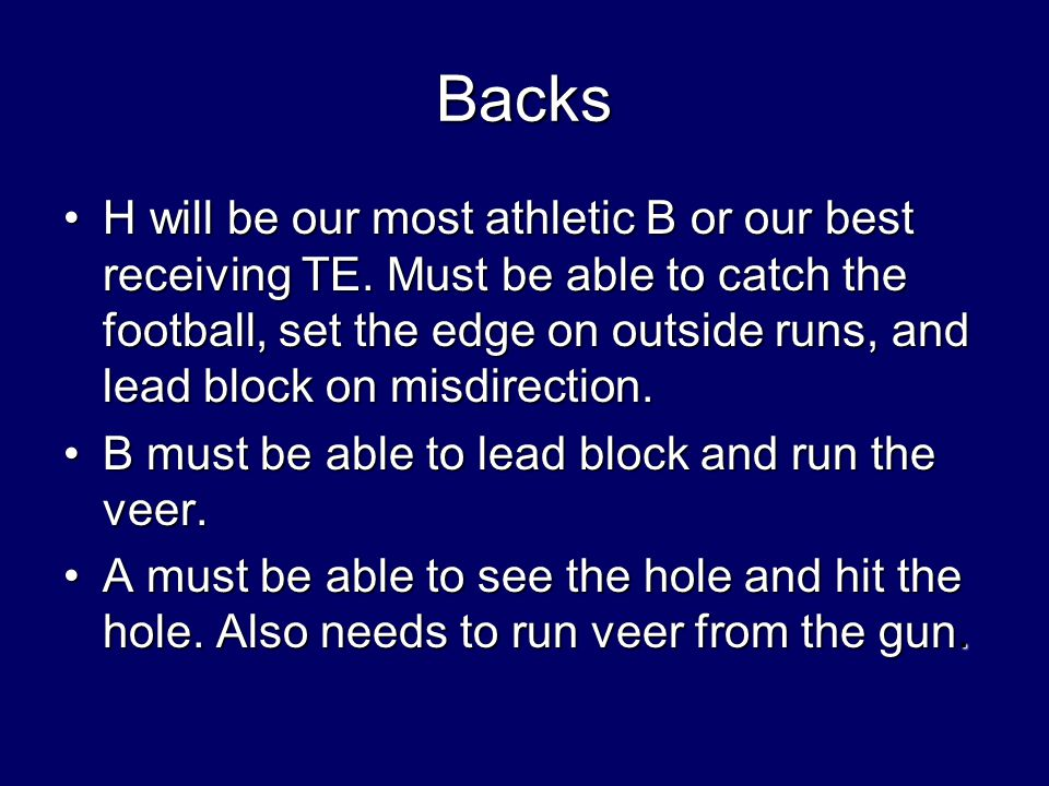 Backs H will be our most athletic B or our best receiving TE.
