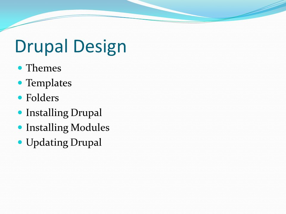 Drupal Design Themes Templates Folders Installing Drupal Installing Modules Updating Drupal