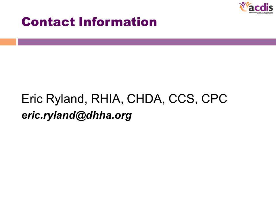Contact Information Eric Ryland, RHIA, CHDA, CCS, CPC eric.ryland@dhha.org