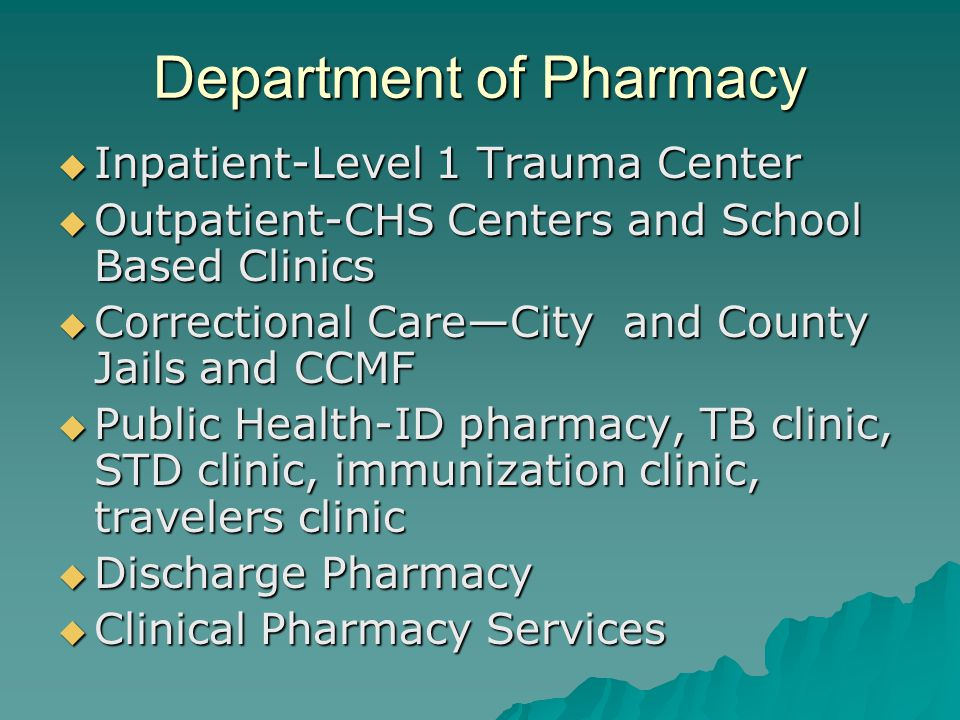 Clinical Pharmacy Services  Coagulation Services (Anti coagulation clinic)  Ambulatory Infusion Center (Hem/Onc)  Cardiology  Medication Use Coordinator  Behavioral Health  Infectious Disease  Pediatrics  SICU/MICU  Residency Program