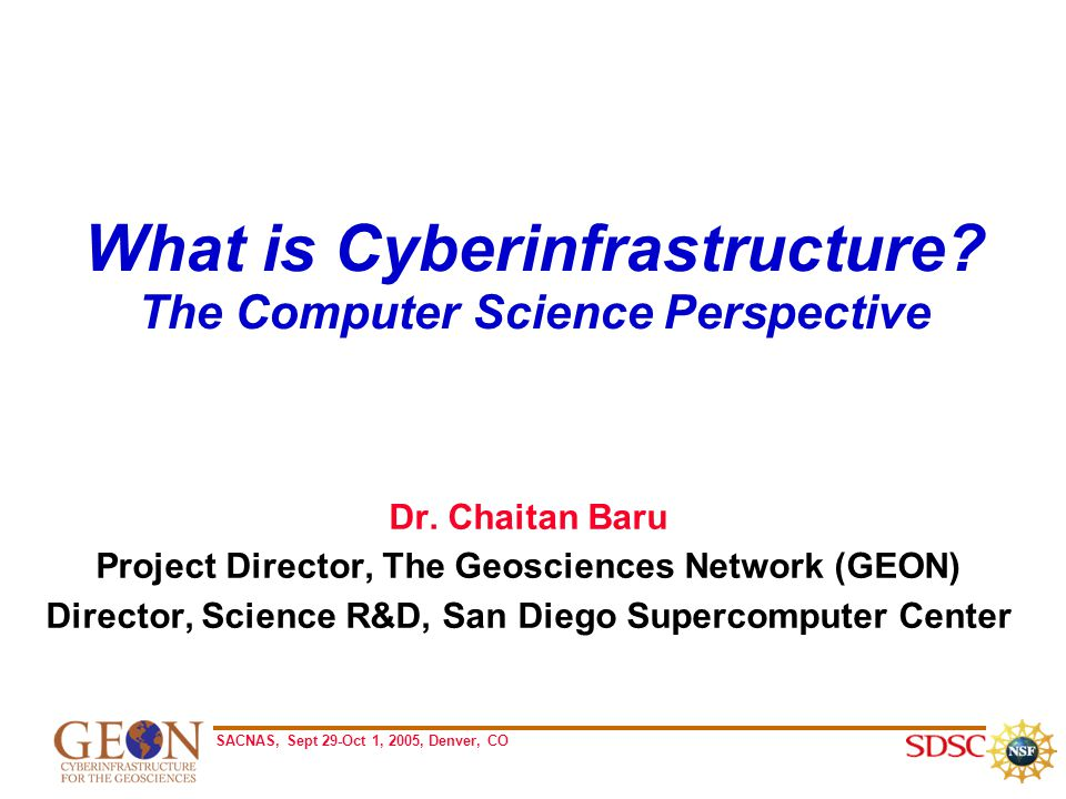SACNAS, Sept 29-Oct 1, 2005, Denver, CO What is Cyberinfrastructure.