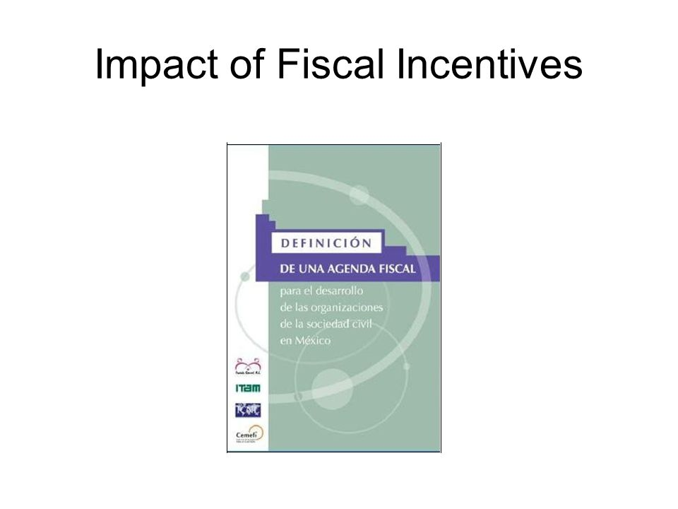Impact of Fiscal Incentives