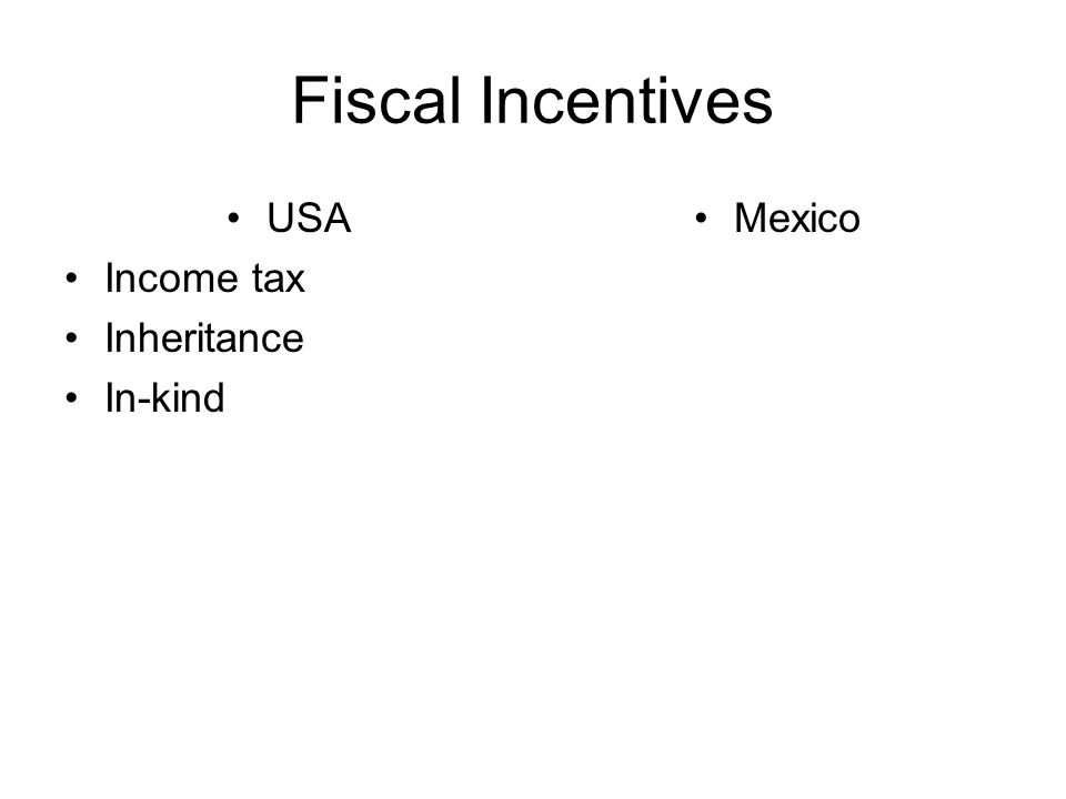 Fiscal Incentives USA Income tax Inheritance In-kind Mexico