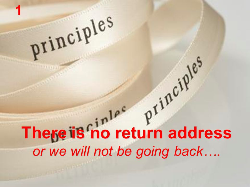 There is no return address or we will not be going back…. 1