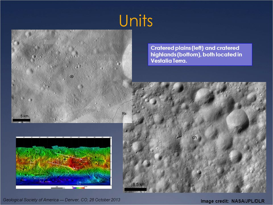 Units Geological Society of America — Denver, CO, 28 October 2013 Cratered plains (left) and cratered highlands (bottom), both located in Vestalia Ter
