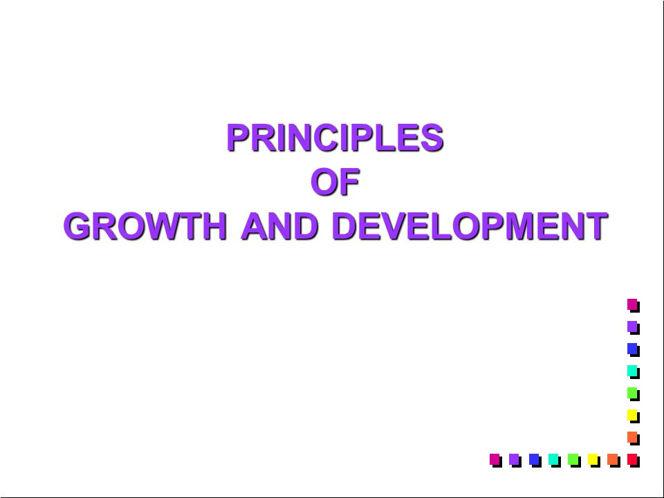 Principles of G&D n n Occurs in an orderly sequence n n Development is Directional n n Individualized – each child is unique n n Development is interrelated n n Development becomes increasingly differentiated.