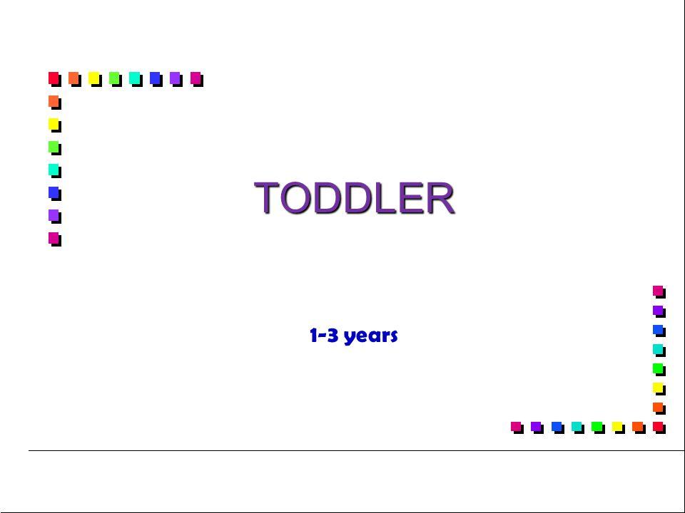 TODDLER 1-3 years