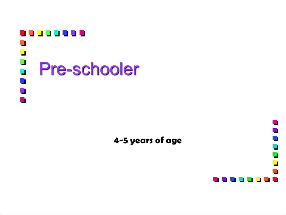 Pre-schooler 4-5 years of age
