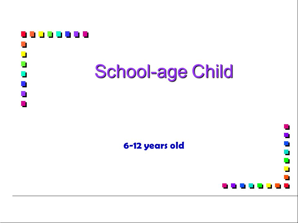 School-age Child 6-12 years old
