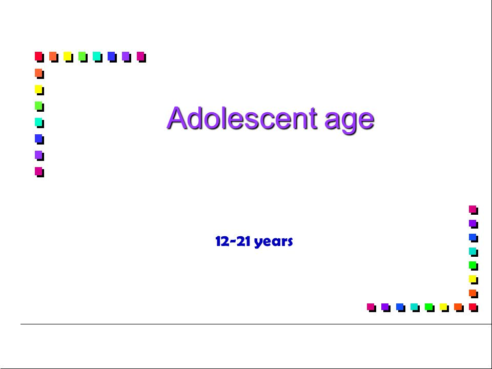 Adolescent age 12-21 years