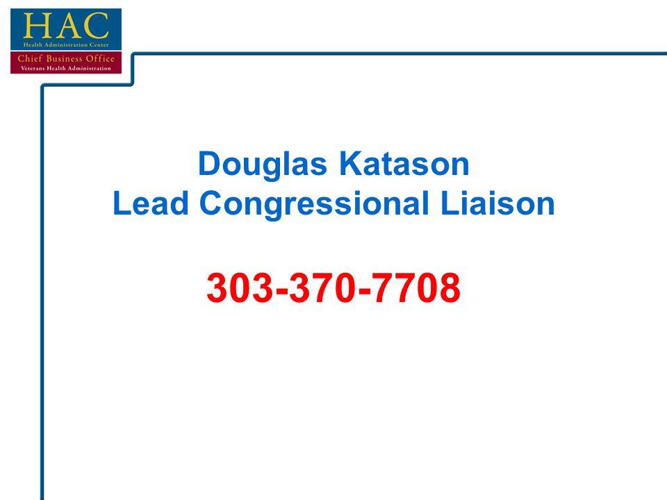 Douglas Katason Lead Congressional Liaison 303-370-7708
