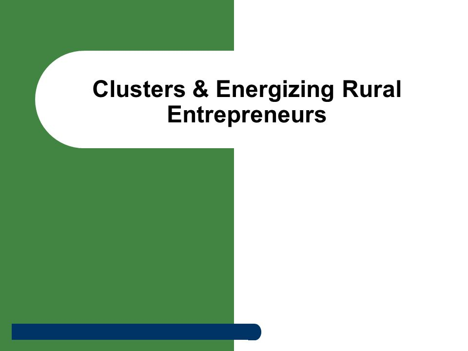 Clusters & Energizing Rural Entrepreneurs